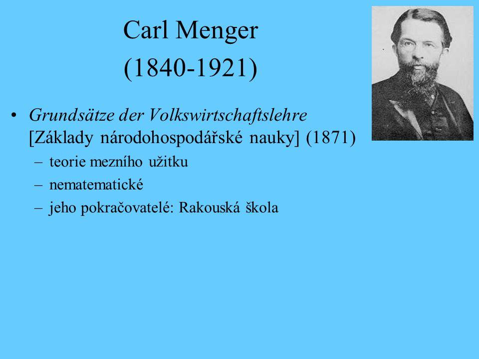 Carl Menger (1840-1921) Grundsätze der Volkswirtschaftslehre [Základy národohospodářské nauky] (1871)